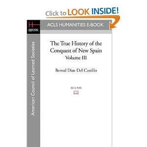 New Spain, Volume 3 (9781597403597): Bernal Diaz Del Castillo: Books