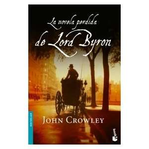 de Lord Byron (Spanish Edition) (9788432250170): John Crowley: Books