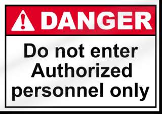 Do Not Enter Authorized Personnel Only Danger Sign