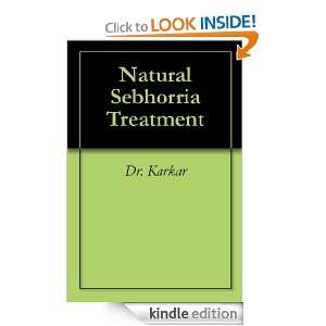 Natural Sebhorria Treatment Dr. Karkar  Kindle Store
