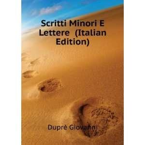 Scritti Minori E Lettere (Italian Edition) Duprè Giovanni Books