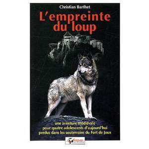 Lempreinte du loup (French Edition) (9782908340143