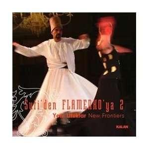 Sufi Müzikten Flamenkoya 2 / Yeni Ufuklar Various Music