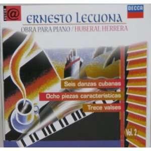 Huberal Herrera Ernesto Lecuona. Obra para piano Vol 2