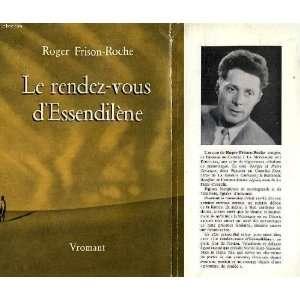 Le Rendez vous dEssendilene: Frison Roche: Books
