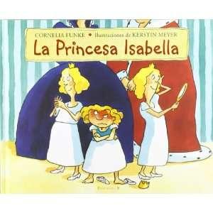 La princesa Isabella / Princess Pigsty (Spanish Edition