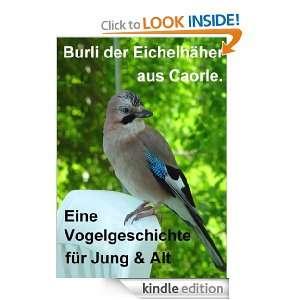 Burli der Eichelhäher aus Caorle: Eine Vogelgeschichte für Jung und