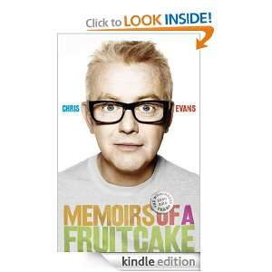 Memoirs of a Fruitcake Chris Evans  Kindle Store