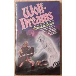 Wolf Dreams (9780380751983) Michael D. Weaver Books