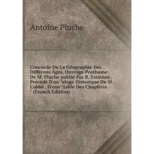 abbé . Dune table Des Chapitres (French Edition) Antoine Pluche