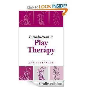 Introduction to Play Therapy: Ann Cattanach:  Kindle Store