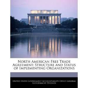 North American Free Trade Agreement Structure and Status