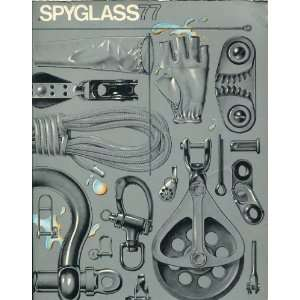 Spyglass 77 (9780914922049): Spyglass Catalog Co., With