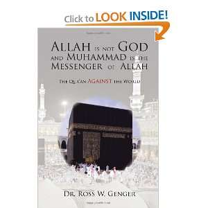 Allah is not God and Muhammad is the Messenger of Allah
