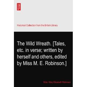 edited by Miss M. E. Robinson.] Miss. Mary Elizabeth Robinson Books