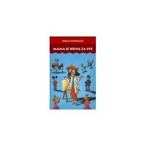 Mama je kriva za sve (9788674364017): Zoran Pongrasic: Books