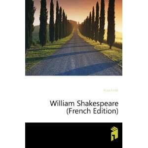 William Shakespeare (French Edition) Hugo Victor Books
