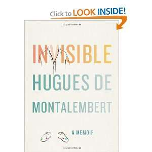Invisible A Memoir (9781416593669) Hugues de Monalember Books