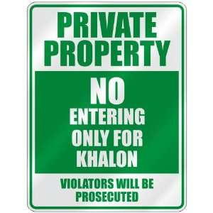 PRIVATE PROPERTY NO ENTERING ONLY FOR KHALON  PARKING