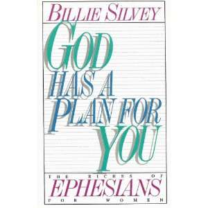 God Has a Plan for You   The Riches of Ephesians for Women