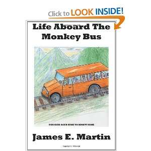 Life Aboard The Monkey Bus (9781425953645) James Martin Books