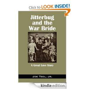 Jitterbug and the War Bride: A Great Love Story: Joe Teel Jr.: