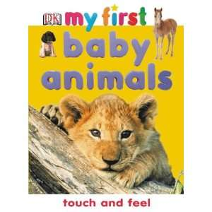 Baby Animals Touch and Feel (9781405305440): * : Books