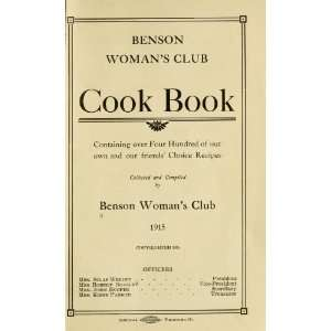 Benson Womans Club Cook Book, Containing Over Four Hundred Of Our Own