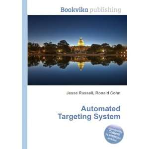 Automated Targeting System: Ronald Cohn Jesse Russell