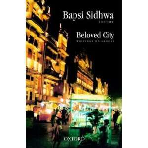 Beloved City Writings on Lahore (9780195472486): Bapsi