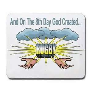 And On The 8th Day God Created RUGBY Mousepad