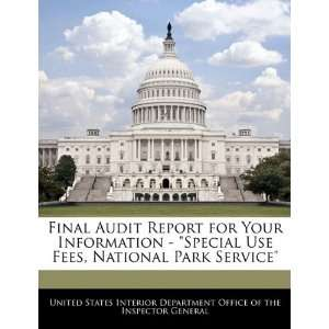 Final Audit Report for Your Information   Special Use Fees, National