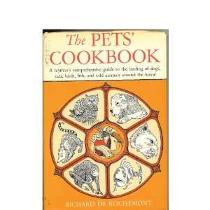 cookbook; A laymans comprehensive guide to the feeding of dogs, cats