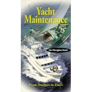 Yacht Maintenance: From Anchors to Zincs for Fiberglass