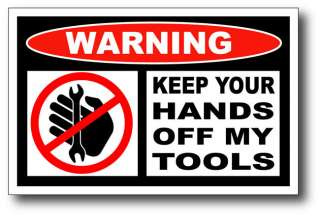 Hands Off My Tools Funny Bumper Sticker Decal Tool Box