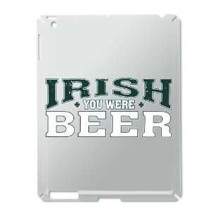iPad 2 Case Silver of Drinking Humor Irish You Were Beer St Patricks
