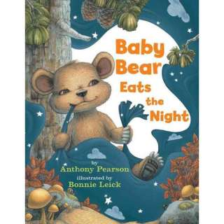 Baby Bear Eats the Night, Pearson, Anthony Childrens