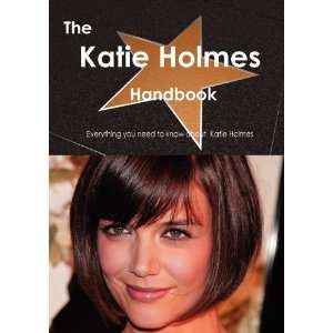 The Katie Holmes Handbook   Everything you need to know