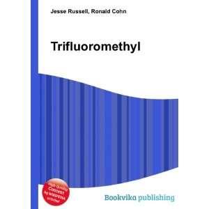 Trifluoromethyl Ronald Cohn Jesse Russell Books
