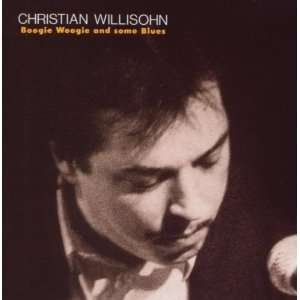 Boogie Woogie & Some Blues Christian Willisohn Music
