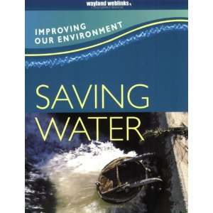 Saving Water (Improving Our Environment) (9780750251716