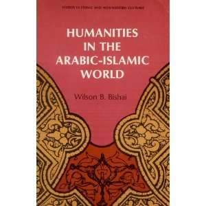 Humanities in the Arabic Islamic World (Studies in Ethnic