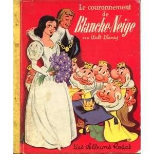Le couronnement de Blanche Neige: Walt Disney Studio: Books