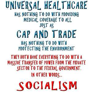 Anti Obama UNIVERSAL HEALTHCARE, CAP AND TRADE, SOCIALISM Conservative