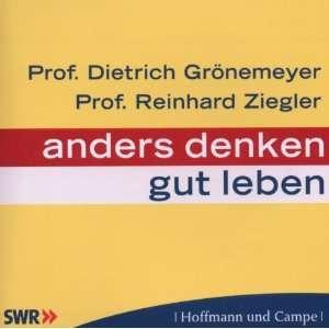 Anders denken. Gut leben  Prof. Dr. Dietrich Grönemeyer