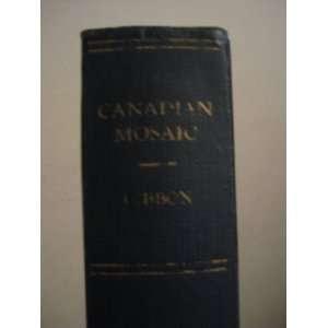 mosaic;: The making of a northern nation,: John Murray Gibbon: Books