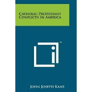 Conflicts In America (9781258241193): John Joseph Kane: Books