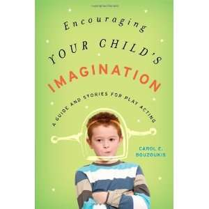Encouraging Your Childs Imagination A Guide and Stories