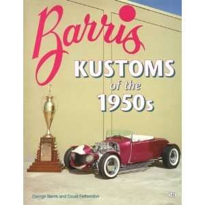 Barris Kustoms of the 1950s [Paperback] George Barris