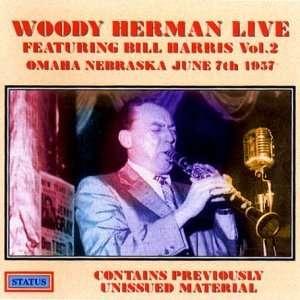 Live Featuring Bill Harris, Vol. 2 Woody Herman Music